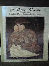 LA CHATTE BLANCHE ET AUTRES CONTES de Madame d'Aulnoy illustrés par F. Clément