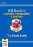 KS2 English: Grammar, Punctuation and Spelling Study Book CGP KS2 English SATs