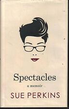 SUE PERKINS - Spectacles - A Memoir H/B D/J 1st Edn 2015