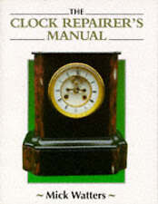 The Clock Repairer's Manual by Mick Watters (Hardback, 1996)