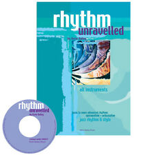 Rhythm Unravelled Rhythm Studies for All Instruments and Voice Kerin Bailey