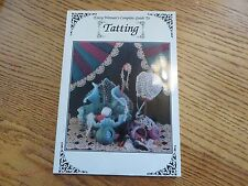 Tatting - Every Woman's Complete Guide to Tatting - Barbara Foster