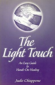 The Light Touch - An Easy Guide to Hands On Healing - Judie Chiappone Book