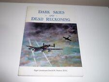 DARK SKIES AND DEAD RECKONING BY FLIGHT LIEUTENANT DAVID H. PEARCE, D.F.C. RAF
