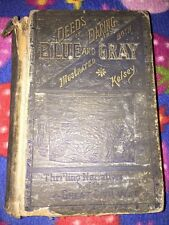 Deeds Of Daring By Both Blue And Gray by D. M. Kelsey 1885 Book