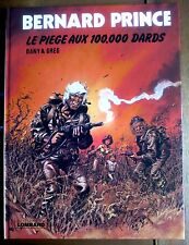 Edition originale Bernard Prince : Le piège au 100.000 dards - Dany & Greg