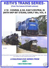 Keith's Trains Series RR DVD #12 CONRAIL & NS EAST CENTRAL IN- (& NKP 587 STEAM)