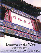 History Of Chinese In Oregon 1850 1950 Dreams Of The West Book 2007