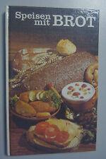 Speisen mit Brot - 406 internationale Rezepte mit Brot, 1988/DDR-Kochbuch