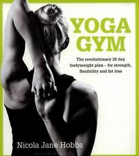 Yoga Gym : The Revolutionary 28 Day Bodyweight Plan - for Strength,...