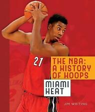 The NBA: A History of Hoops: Miami Heat by Whiting, Jim -Paperback