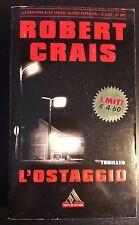 LIBRO ROBERT CRAIS - L'OSTAGGIO - MONDADORI 1999