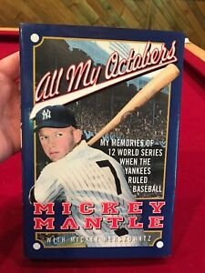 AWESOME Mickey Mantle HC Book, All My Octobers, New York Yankees, GREAT READ!!