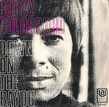 DISCO 45 Giri    BOBBY GOLDSBORO - DOWN ON THE BAYOU / LITTLE THINGS