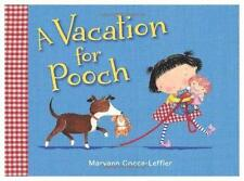 A Vacation for Pooch (Brand New Hardcover) Maryann Cocca-Leffler