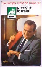 LE TEMPS C'EST DE L'ARGENT - AFFICHE SNCF ORIGINALE – TRES RARE - 1966