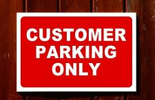 CUSTOMER PARKING ONLY sign 3mm foamex PVC plastic 30x20cm