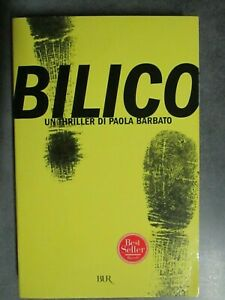 PAOLA BARBATO - BILICO - RIZZOLI 2007