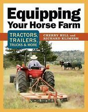 Equipping Your Horse Farm Book: Tractors~Trailers~Trucks~Checklists~Cost~NEW!