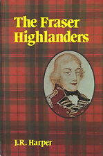 The History of The Fraser Highlanders Scottsh Regiment Rev War to WW2