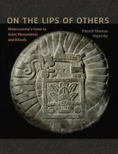 On the Lips of Others: Moteuczoma's Fame in Aztec Monuments and Rituals (Recover