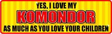 Yes I Love My Komondor As Much As Sticker