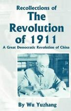 Recollections of the Revolution Of 1911 : A Great Democratic Revolution of...