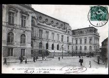 SAINT-QUENTIN (02) PALAIS de JUSTICE animé en 1910