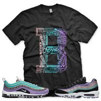 "New Black ""B"" BLESSED T Shirt for Air Max 97 1 Have a Nike Day"
