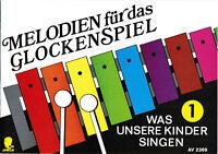 Glockenspiel Noten : Melodien für das Glockenspiel 1  - leicht - Kinderlieder