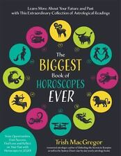 The Biggest Book of Horoscopes Ever: Learn More About Your Future and Past with