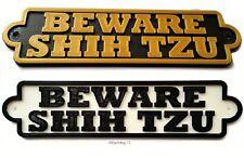 Beware Shih Tzu 3D Dog Plaque- House Door Garden Gate Sign L