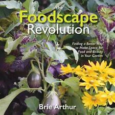 The Foodscape Revolution : Finding a Better Way to Make Space for Food and...