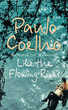 Like the Flowing River: Thoughts and Reflections by Paulo Coelho (Hardback,2006)