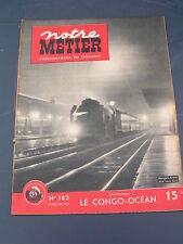 Notre métier 1949 183 CONGO OCEAN SAINT-ETIENNE CHANTECREUX ski nordique