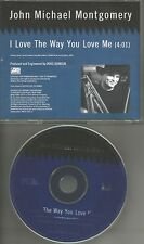 JOHN MICHAEL MONTGOMERY I love the way you love me 1992 PROMO Radio DJ CD Single