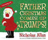 Father Christmas Comes Up Trumps! by Allan, Nicholas, NEW Book, (Paperback) FREE