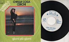 DANIELA DAVOLI disco 45 g. STAMPA ITALIANA  Chissa cosa cerchi + Giorni piu 1977