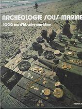 * Bass, Archéologie sous-marine, 400 ans d'histoire maritime, 1972