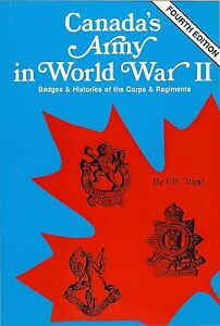 """""""Canada's Army in World War II - Badges & Histories of the Corps & Regiments"""""""