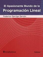 El Apasionante Mundo de la Programacion Lineal by Federico Garriga Garzon...