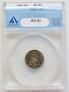 1849 Liberty Seated Dime ANACS AU53; Nicely Toned