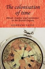 The Colonisation of Time (Studies in Imperialism) by Nanni, Giordano
