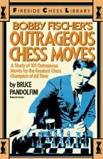 Bobby Fischer's Outrageous Chess Moves (Paperback or Softback)