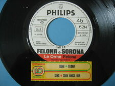 "LE ORME ""Felona"" GENS ""Cara amica mia"" 45 PR0M0 JB+STICK - ITALIAN PROG"