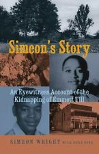 Simeon's Story : An Eyewitness Account of the Kidnapping of Emmett Till by...