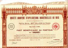 Part bénéficiaire Sté Anonyme d'Applications Industrielles du Bois 1923 ( action