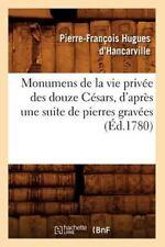 Monumens de La Vie Privee Des Douze Cesars, D'Apres Une Suite de Pierres Gravees