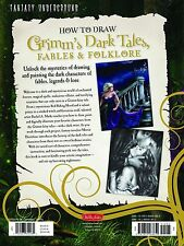 How to Draw Grimm's Dark Tales, Fables & Folklore: Unlock the Mysteries of...