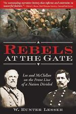 Rebels At The Gate: Lee And Mcclellan On The Front Line Of A Nation Di-ExLibrary